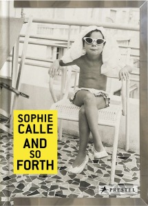 Sophie Calle And So Forth von Sophie Calle