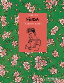 Frida Kahlo - The story of her life von Vanna Vinci